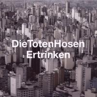 DIE TOTEN HOSEN - ERTRINKEN