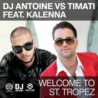 DJ ANTOINE/TIMATI/K. HARPER - WELCOME TO ST. TROPEZ