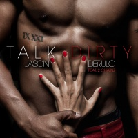 JASON DERULO/2 CHAINZ - TALK DIRTY