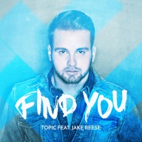 TOPIC/JAKE REESE - FIND YOU