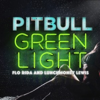 PITBULL/FLO RIDA/LUNCHMONEY LE - GREENLIGHT