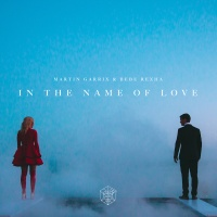 MARTIN GARRIX/BEBE REXHA - IN THE NAME OF LOVE