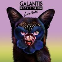 GALANTIS/HOOK N SLING - LOVE ON ME