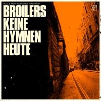 BROILERS - KEINE HYMNEN HEUTE